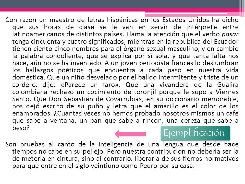 Con razón un maestro de letras hispánicas en los Estados Unidos ha dicho que sus horas de clase se le van en servir de intérprete entre latinoamerican