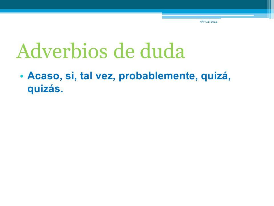 06/02/2014 Adverbios de negación No, nunca, jamás, tampoco.
