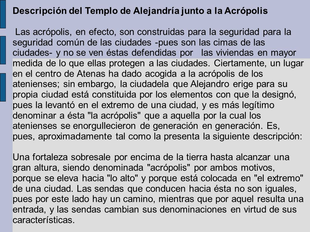 Descripción del Templo de Alejandría junto a la Acrópolis Las acrópolis, en efecto, son construidas para la seguridad para la seguridad común de las c