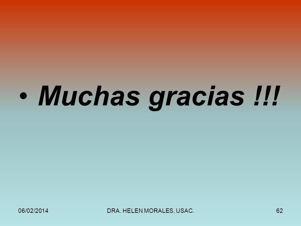 06/02/2014DRA. HELEN MORALES, USAC.62 Muchas gracias !!!