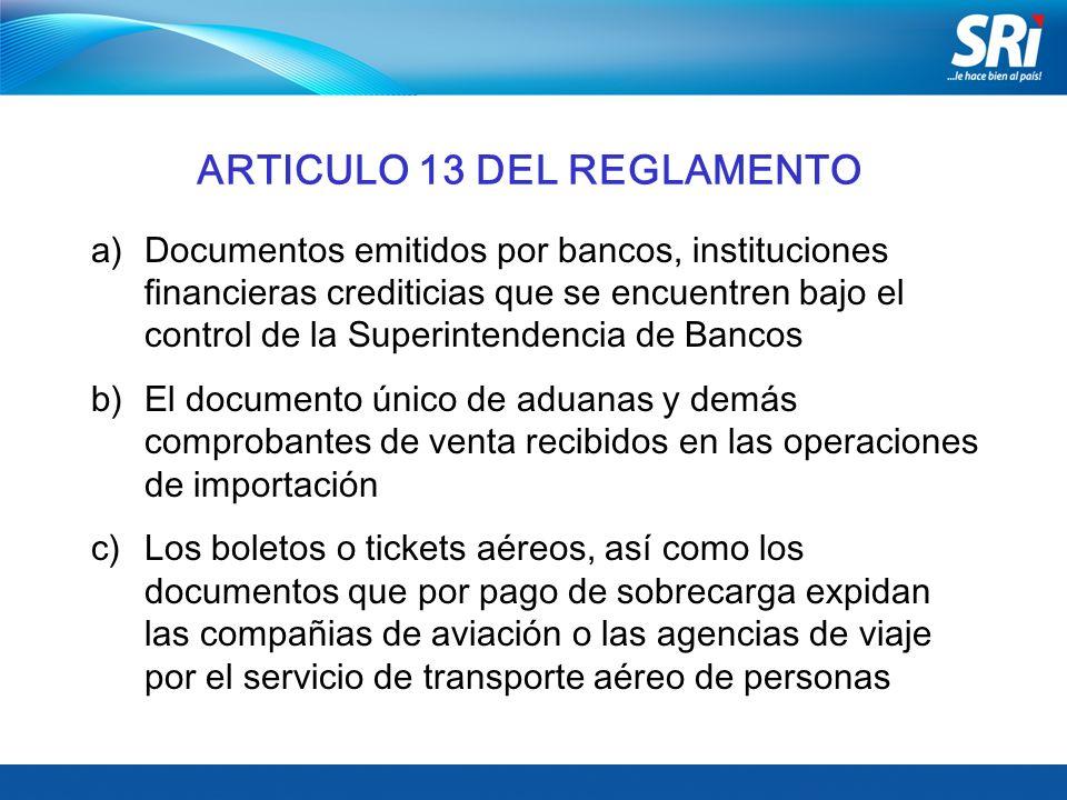 ARTICULO 13 DEL REGLAMENTO a)Documentos emitidos por bancos, instituciones financieras crediticias que se encuentren bajo el control de la Superintend