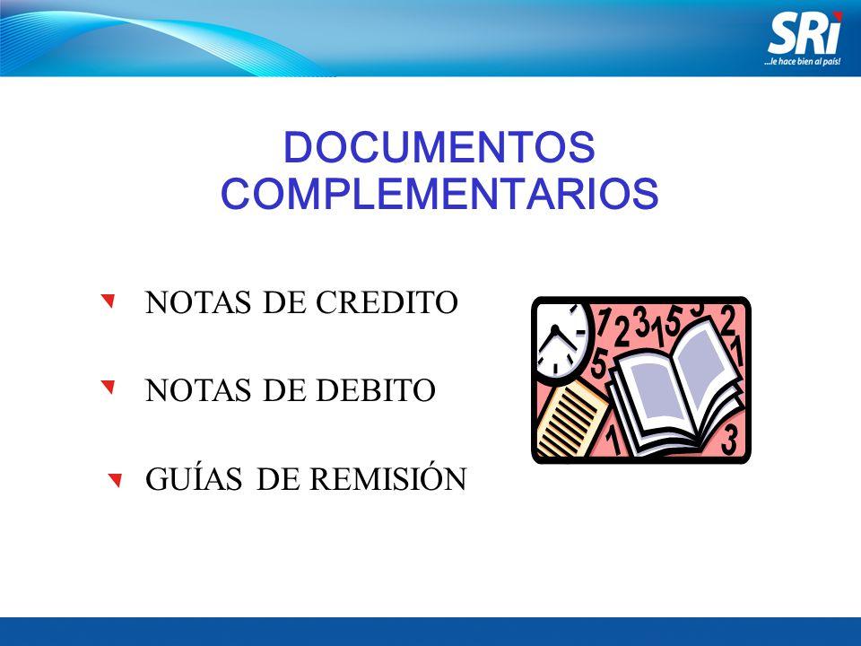 DOCUMENTOS COMPLEMENTARIOS NOTAS DE CREDITO NOTAS DE DEBITO GUÍAS DE REMISIÓN
