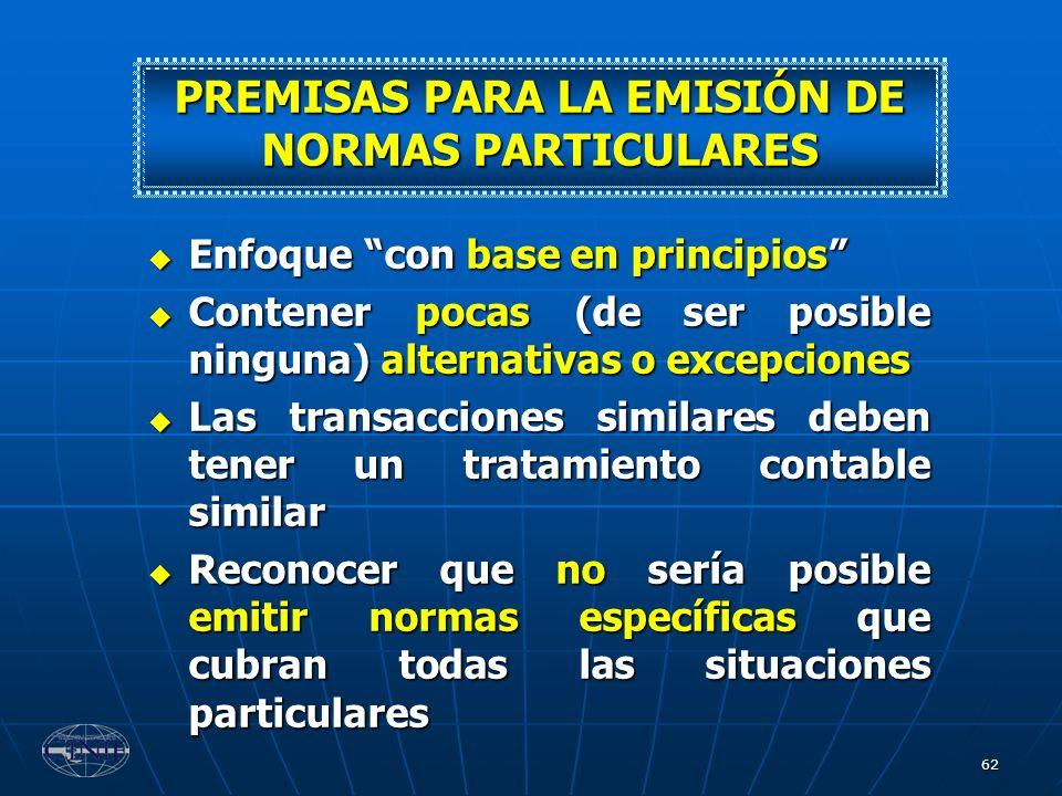 62 Enfoque con base en principios Enfoque con base en principios Contener pocas (de ser posible ninguna) alternativas o excepciones Contener pocas (de