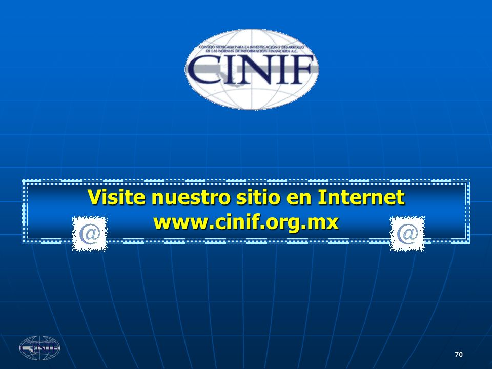 70 Visite nuestro sitio en Internet www.cinif.org.mx