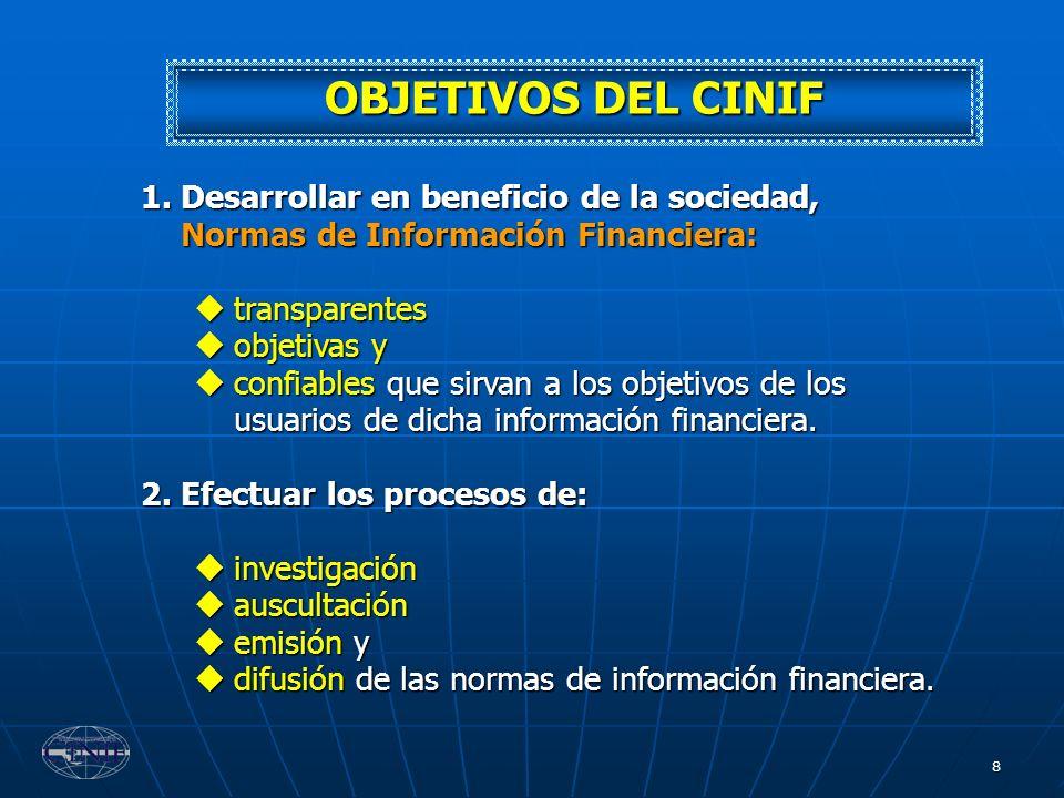 8 1.Desarrollar en beneficio de la sociedad, Normas de Información Financiera: transparentes transparentes objetivas y objetivas y confiables que sirv