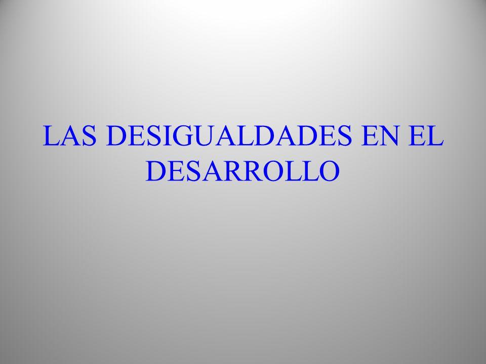 LAS DESIGUALDADES EN EL DESARROLLO