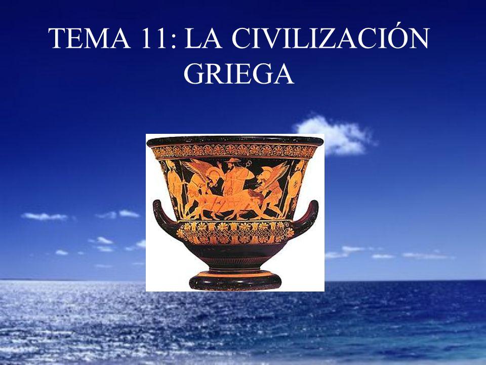 TEMA 11: LA CIVILIZACIÓN GRIEGA
