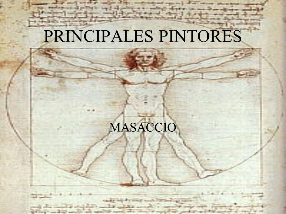 PRINCIPALES PINTORES MASACCIO