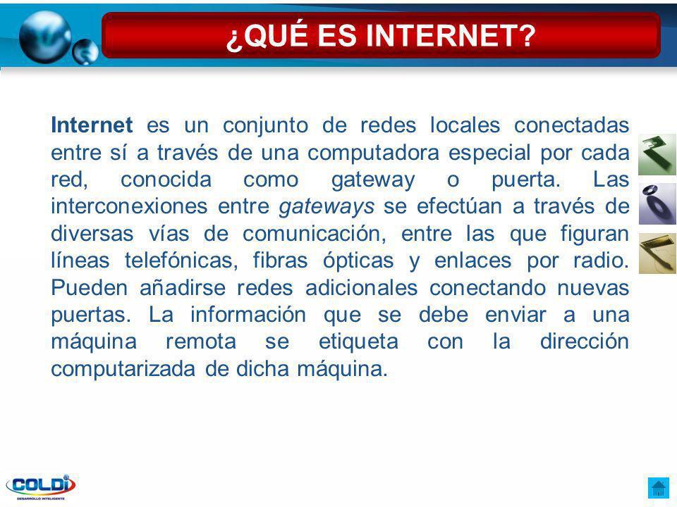 Internet es un conjunto de redes locales conectadas entre sí a través de una computadora especial por cada red, conocida como gateway o puerta. Las in