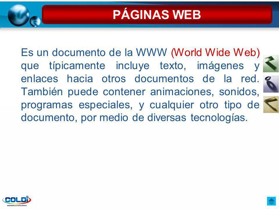 Es un documento de la WWW (World Wide Web) que típicamente incluye texto, imágenes y enlaces hacia otros documentos de la red. También puede contener