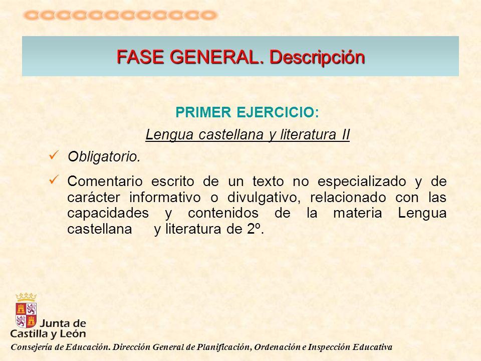 Consejería de Educación. Dirección General de Planificación, Ordenación e Inspección Educativa FASE GENERAL. Descripción PRIMER EJERCICIO: Lengua cast
