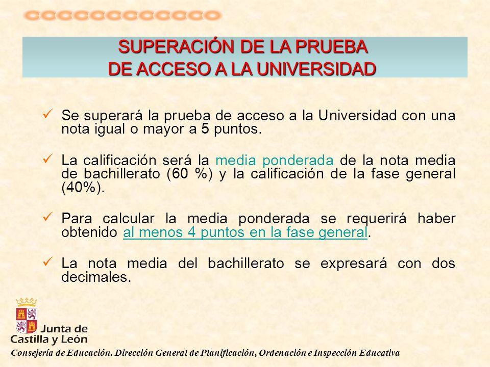 Consejería de Educación. Dirección General de Planificación, Ordenación e Inspección Educativa SUPERACIÓN DE LA PRUEBA DE ACCESO A LA UNIVERSIDAD Se s