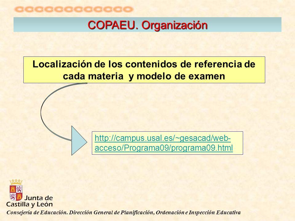 Consejería de Educación. Dirección General de Planificación, Ordenación e Inspección Educativa COPAEU. Organización Localización de los contenidos de