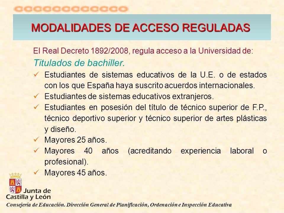 Consejería de Educación. Dirección General de Planificación, Ordenación e Inspección Educativa El Real Decreto 1892/2008, regula acceso a la Universid