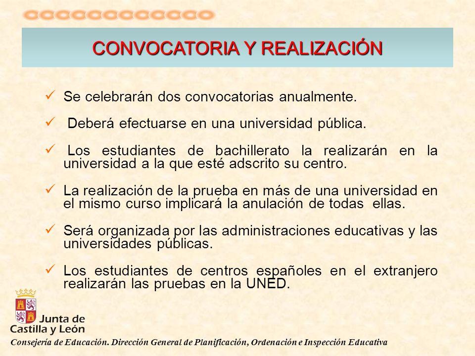 Consejería de Educación. Dirección General de Planificación, Ordenación e Inspección Educativa CONVOCATORIA Y REALIZACIÓN Se celebrarán dos convocator