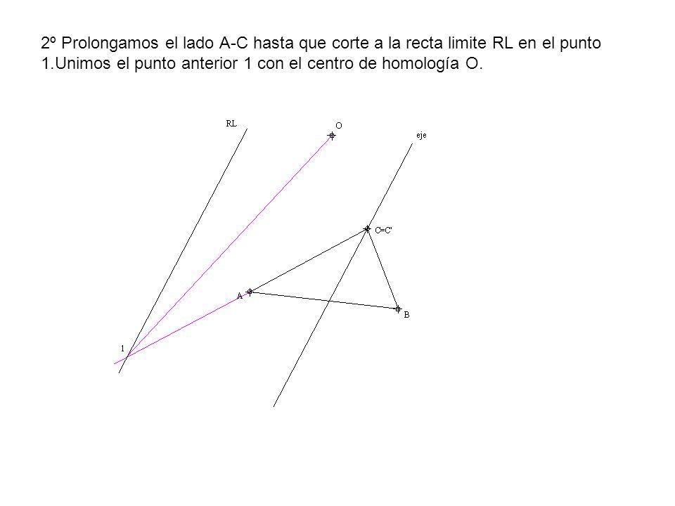 2º Prolongamos el lado A-C hasta que corte a la recta limite RL en el punto 1.Unimos el punto anterior 1 con el centro de homología O.