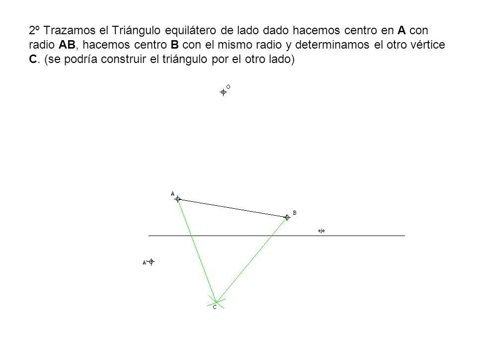 2º Trazamos el Triángulo equilátero de lado dado hacemos centro en A con radio AB, hacemos centro B con el mismo radio y determinamos el otro vértice