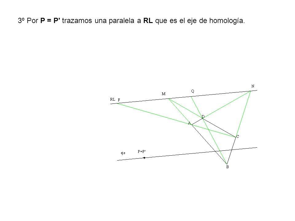 3º Por P = P' trazamos una paralela a RL que es el eje de homología.