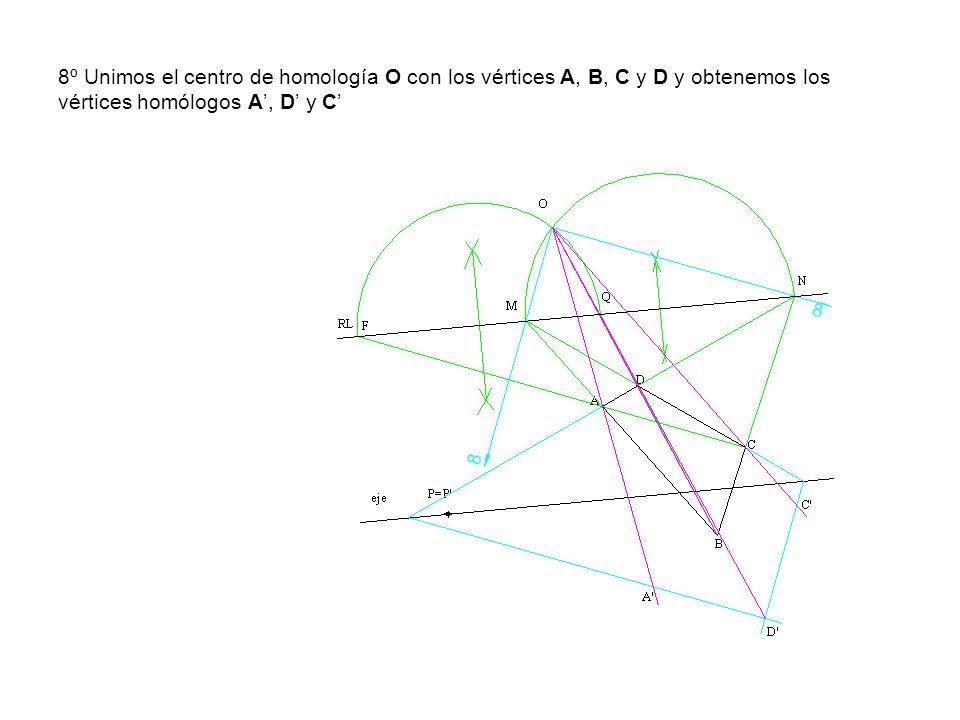 8º Unimos el centro de homología O con los vértices A, B, C y D y obtenemos los vértices homólogos A, D y C