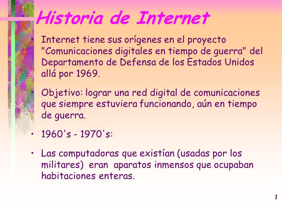 7 Historia de Internet Internet tiene sus orígenes en el proyecto
