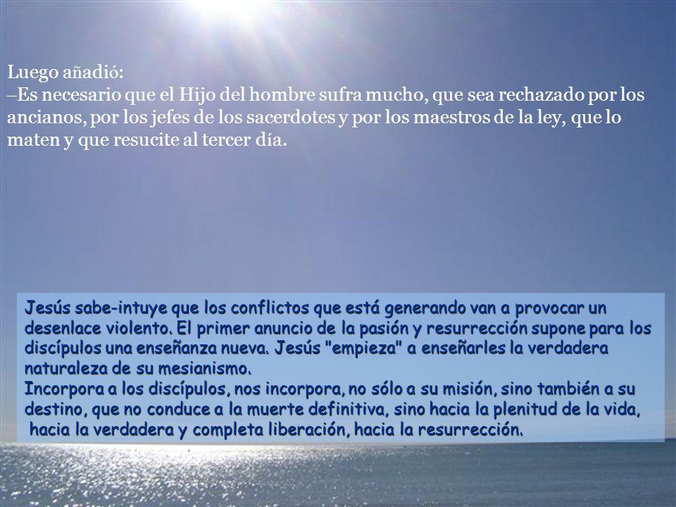 Pedro respondi ó : – El Mes í as de Dios. Pero Jes ú s les prohibi ó terminantemente que se lo dijeran a nadie. Pedro, como portavoz del grupo, respon