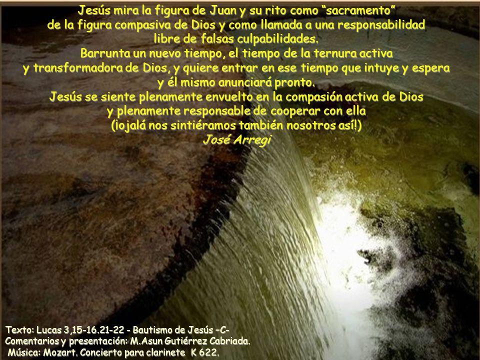 Texto: Lucas 3,15-16.21-22 - Bautismo de Jesús –C- Comentarios y presentación: M.Asun Gutiérrez Cabriada.