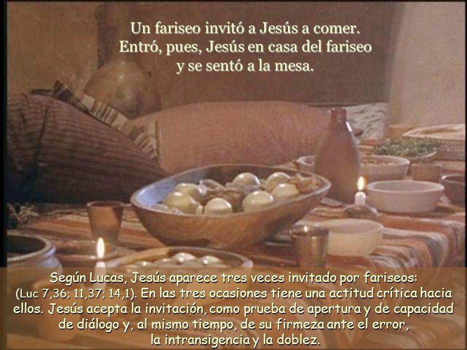 Según Lucas, Jesús aparece tres veces invitado por fariseos: (Luc 7,36; 11,37; 14,1).