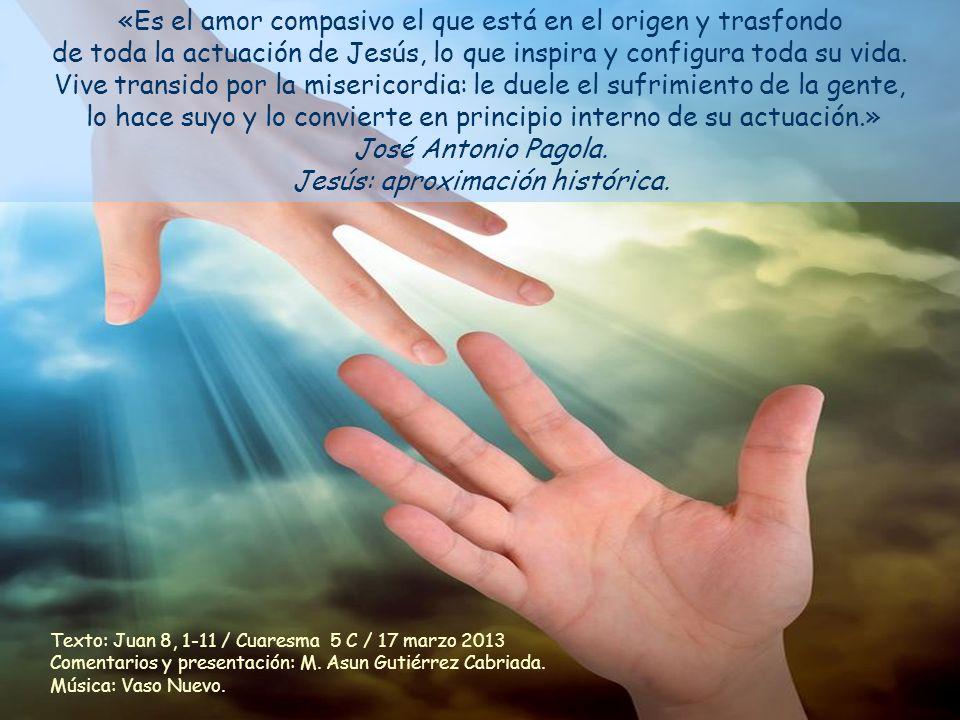 Texto: Juan 8, 1-11 / Cuaresma 5 C / 17 marzo 2013 Comentarios y presentación: M.