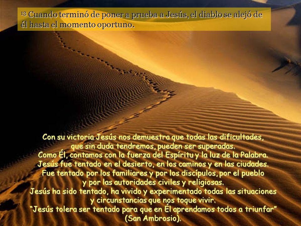 9 Entonces lo llevó a Jerusalén, lo puso en el alero del templo y le dijo: –Si eres Hijo de Dios, tírate desde aquí; 10 porque está escrito: Dará órde