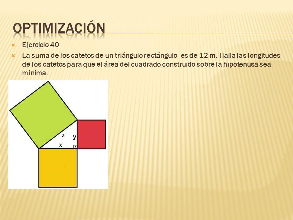 Ejercicio 40 La suma de los catetos de un triángulo rectángulo es de 12 m. Halla las longitudes de los catetos para que el área del cuadrado construid