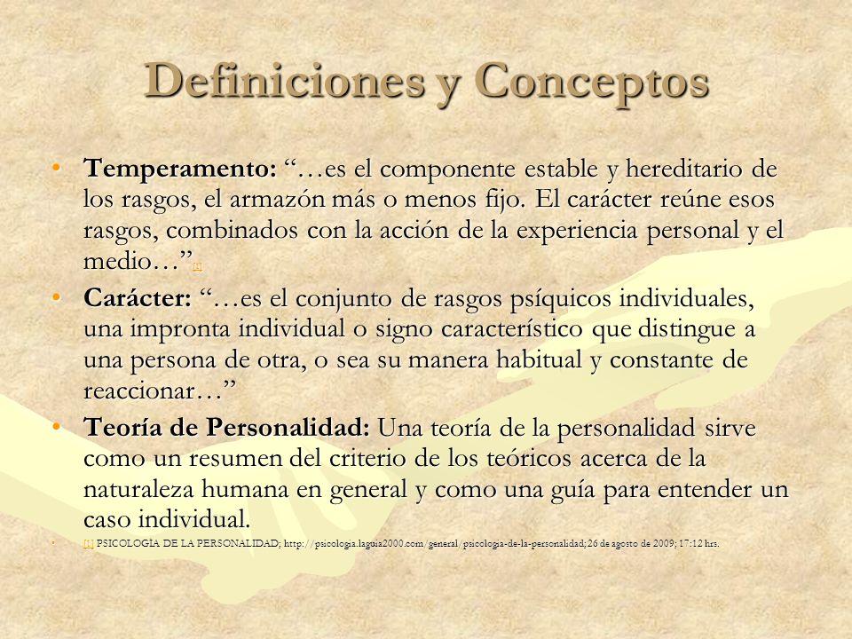 Definiciones y Conceptos Temperamento: …es el componente estable y hereditario de los rasgos, el armazón más o menos fijo. El carácter reúne esos rasg