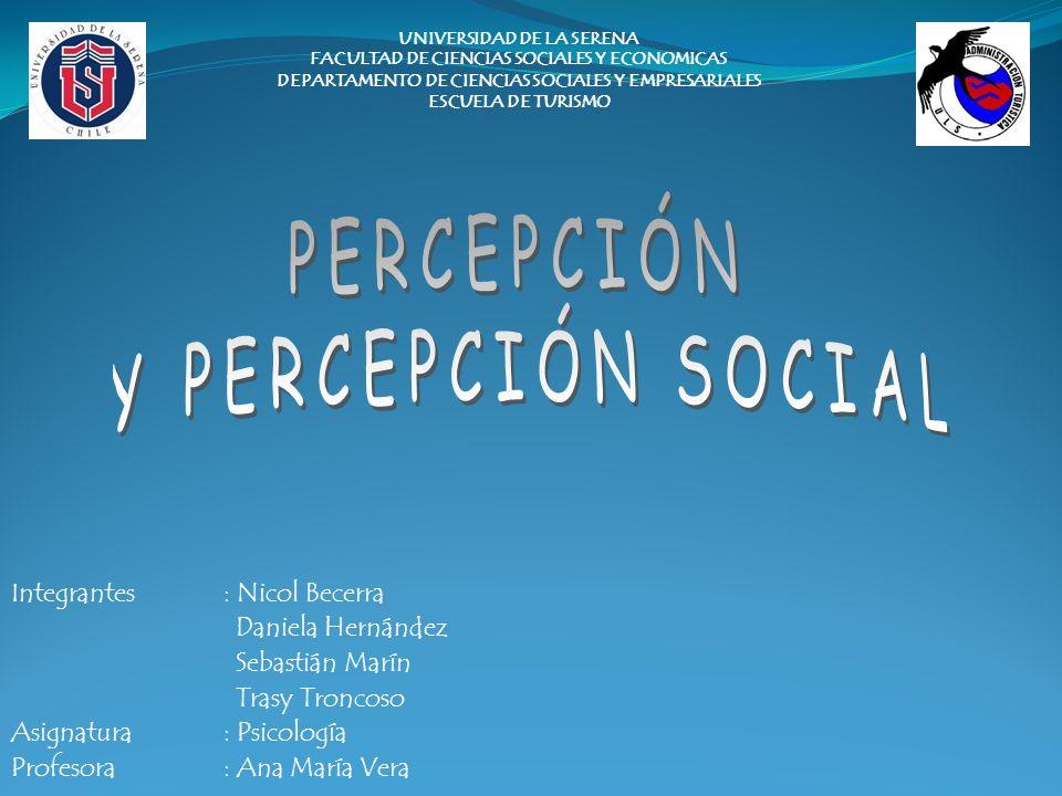 Integrantes: Nicol Becerra Daniela Hernández Sebastián Marín Trasy Troncoso Asignatura: Psicología Profesora: Ana María Vera UNIVERSIDAD DE LA SERENA