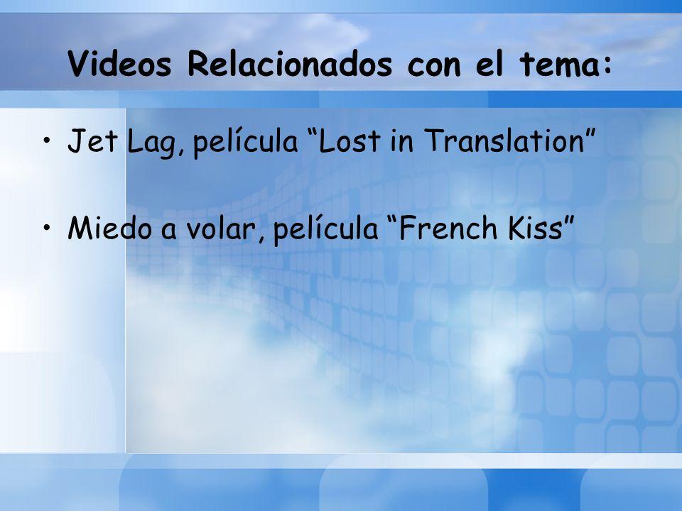 Videos Relacionados con el tema: Jet Lag, película Lost in Translation Miedo a volar, película French Kiss