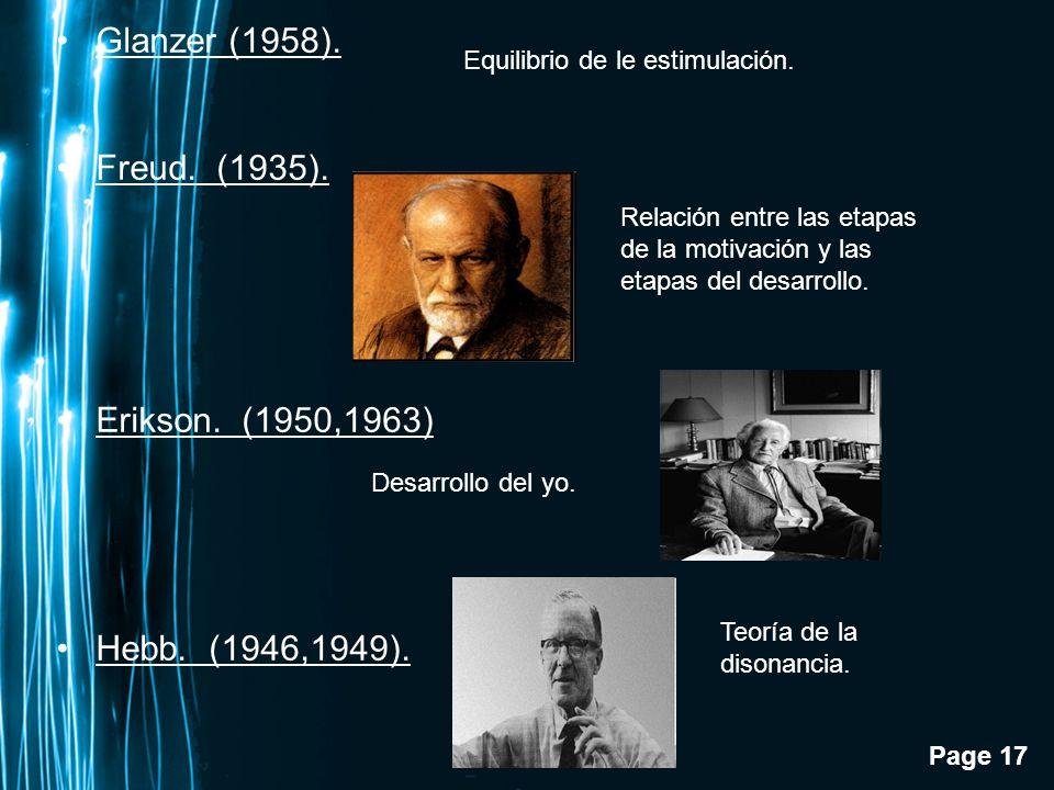 Page 17 Glanzer (1958). Freud. (1935). Erikson. (1950,1963) Hebb. (1946,1949). Equilibrio de le estimulación. Relación entre las etapas de la motivaci