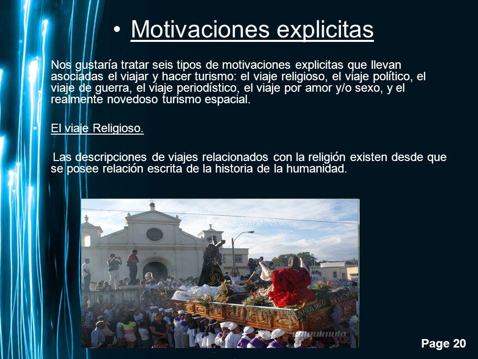 Page 20 Motivaciones explicitas Nos gustar í a tratar seis tipos de motivaciones explicitas que llevan asociadas el viajar y hacer turismo: el viaje r