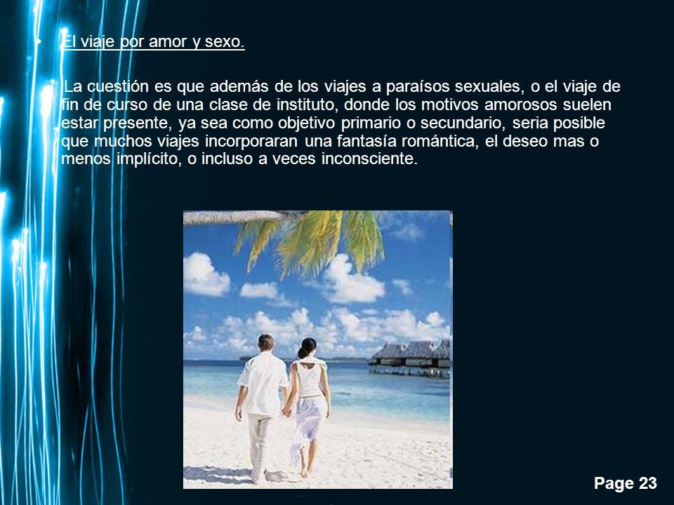 Page 23 El viaje por amor y sexo. La cuestión es que además de los viajes a paraísos sexuales, o el viaje de fin de curso de una clase de instituto, d