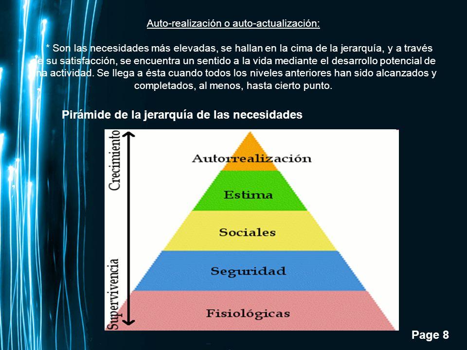 Page 8 Auto-realización o auto-actualización: * Son las necesidades más elevadas, se hallan en la cima de la jerarquía, y a través de su satisfacción,
