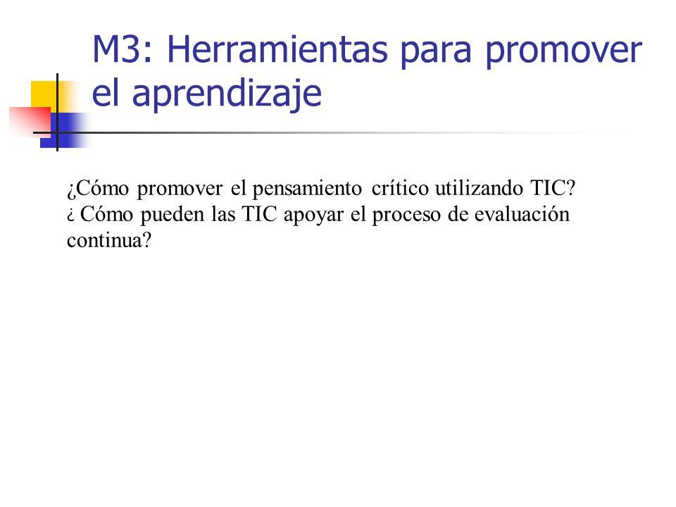 M3: Herramientas para promover el aprendizaje ¿Cómo promover el pensamiento crítico utilizando TIC.