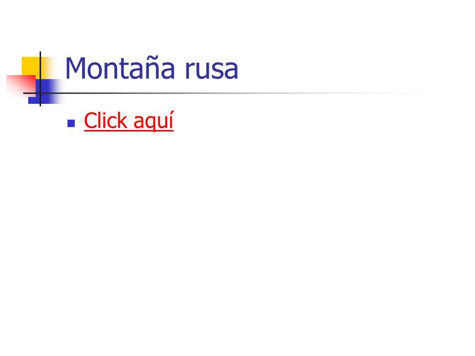 Montaña rusa Click aquí