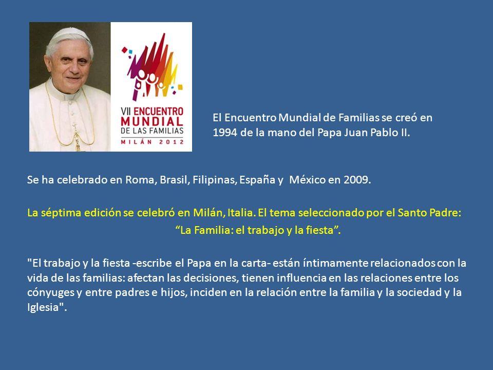 Se ha celebrado en Roma, Brasil, Filipinas, España y México en 2009.