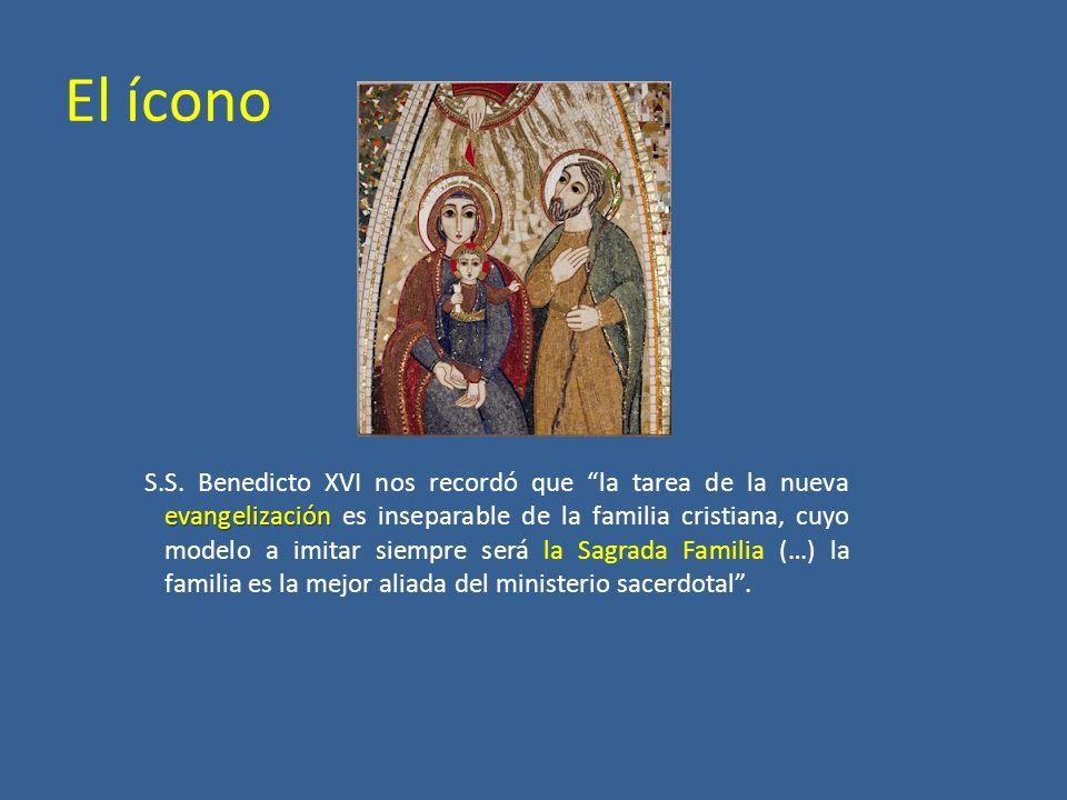 evangelización S.S. Benedicto XVI nos recordó que la tarea de la nueva evangelización es inseparable de la familia cristiana, cuyo modelo a imitar sie