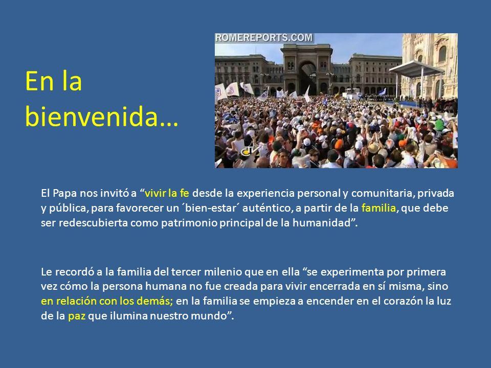 En la bienvenida… El Papa nos invitó a vivir la fe desde la experiencia personal y comunitaria, privada y pública, para favorecer un ´bien-estar´ auté