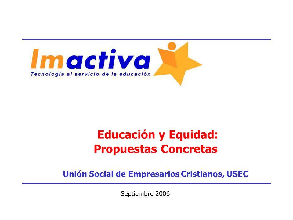 Educación y Equidad: Propuestas Concretas Unión Social de Empresarios Cristianos, USEC Septiembre 2006