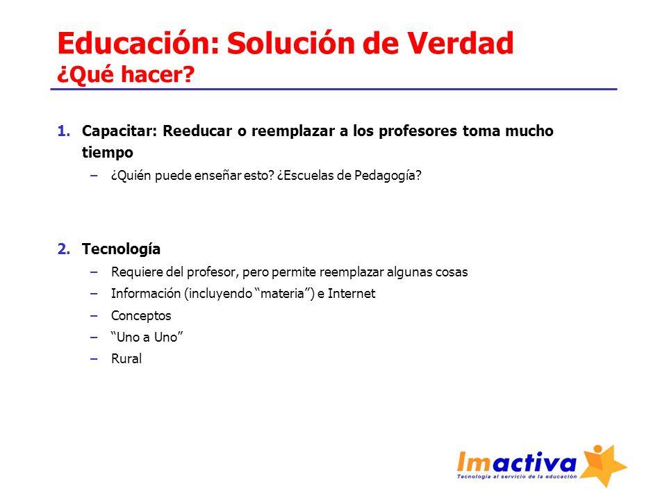 Educación: Solución de Verdad ¿Qué hacer.