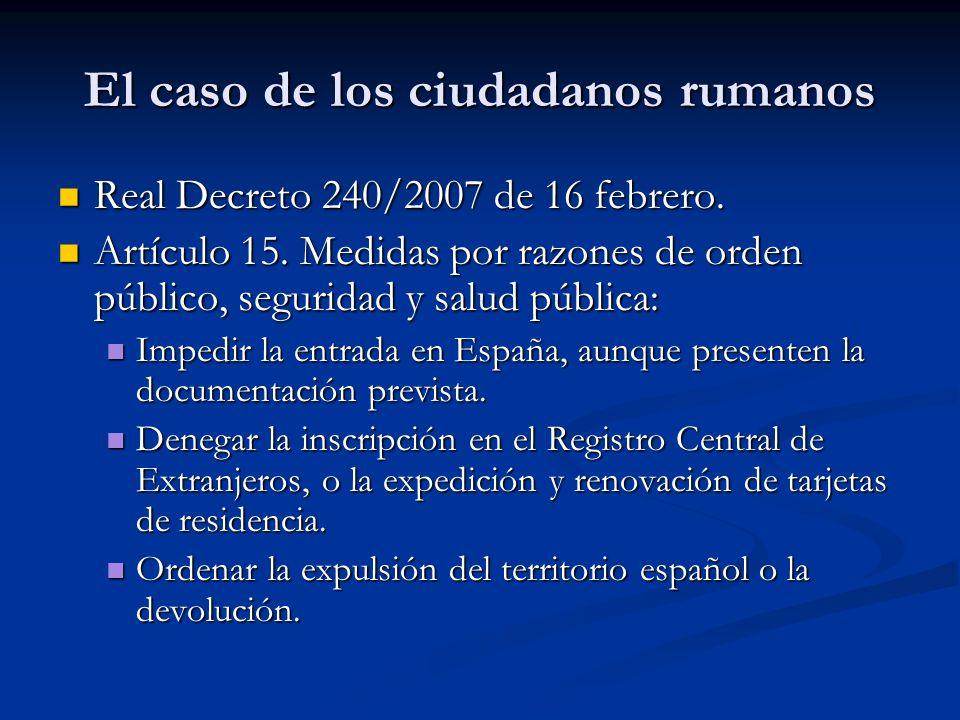 El caso de los ciudadanos rumanos La expulsión por motivos de seguridad pública sólo podrá decretarse cuando existan motivos imperiosos.