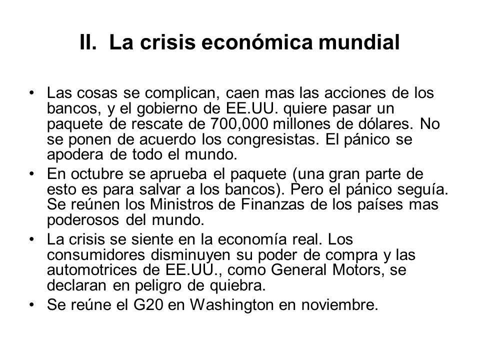 II. La crisis económica mundial Las cosas se complican, caen mas las acciones de los bancos, y el gobierno de EE.UU. quiere pasar un paquete de rescat