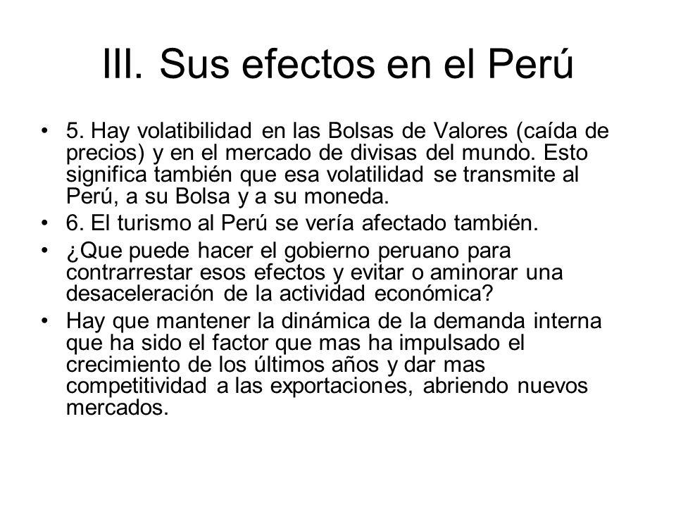 III. Sus efectos en el Perú 5. Hay volatibilidad en las Bolsas de Valores (caída de precios) y en el mercado de divisas del mundo. Esto significa tamb