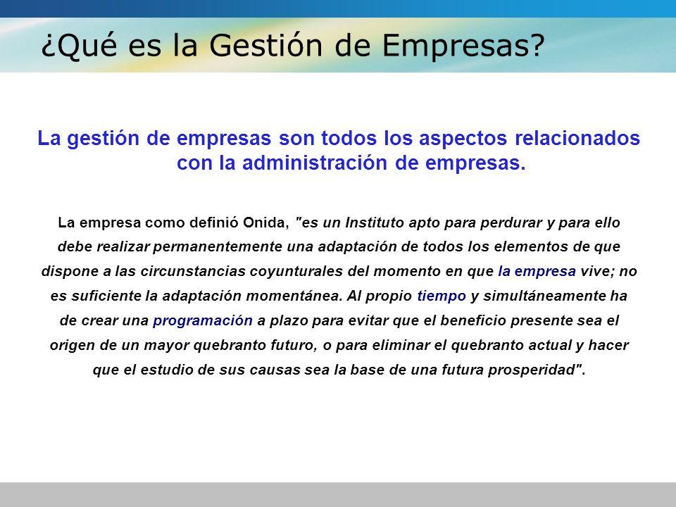 ¿Qué es la Gestión de Empresas? La gestión de empresas son todos los aspectos relacionados con la administración de empresas. La empresa como definió