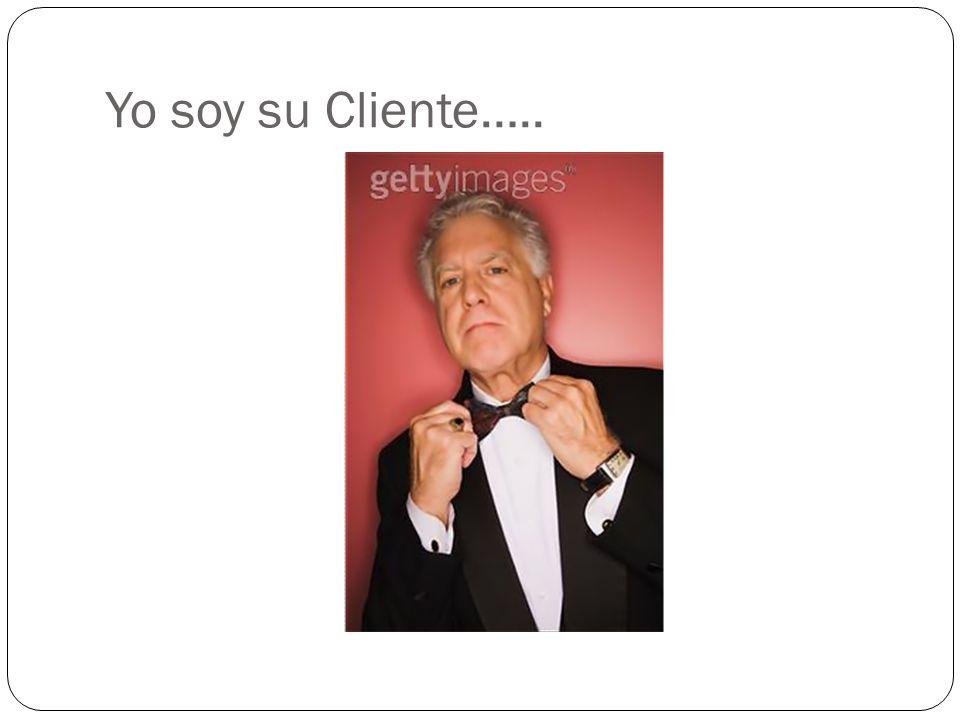 Yo soy su Cliente…..