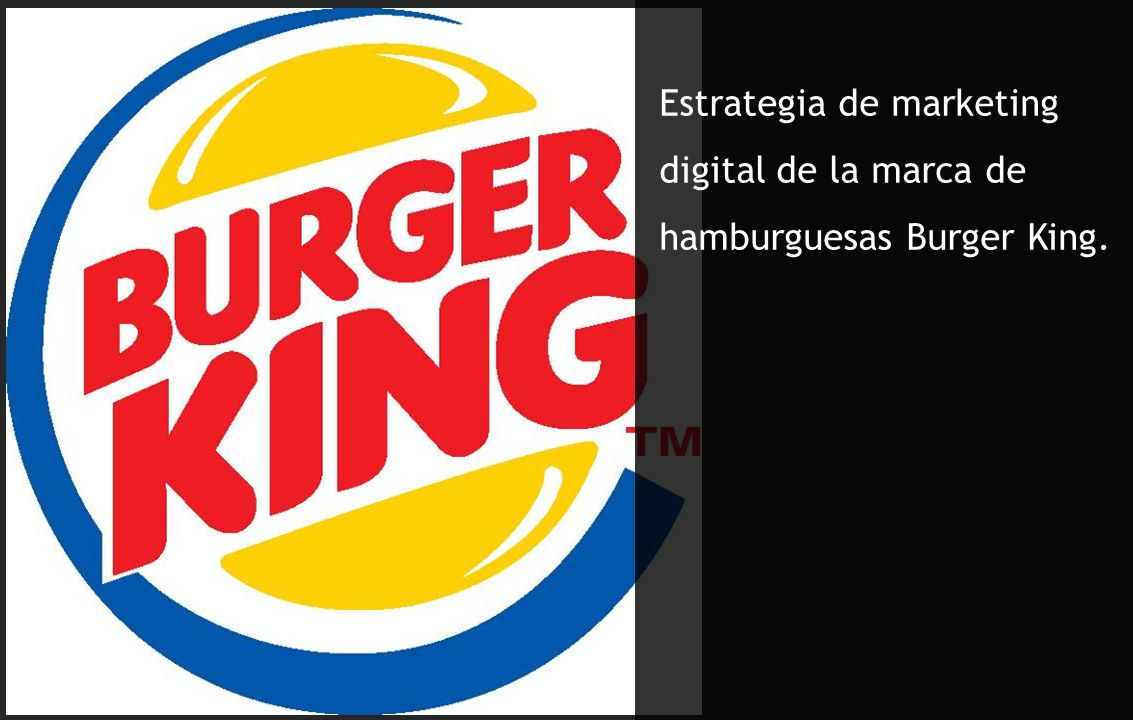Estrategia de marketing digital de la marca de hamburguesas Burger King.